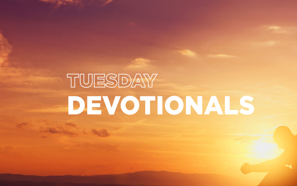 Tuesday Devotional